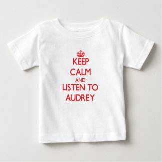 Guarde la calma y escuche Audrey Playera