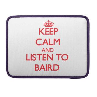 Guarde la calma y escuche Baird Fundas Para Macbooks