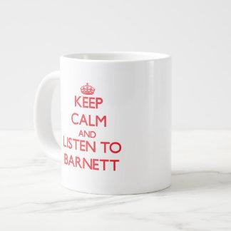Guarde la calma y escuche Barnett Taza Grande