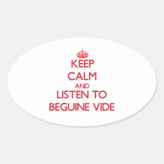 Guarde la calma y escuche BEGUINE VIDE Calcomanías De Ovales Personalizadas