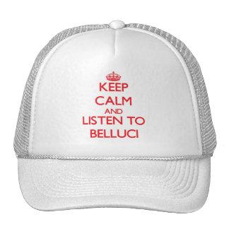 Guarde la calma y escuche Belluci Gorras
