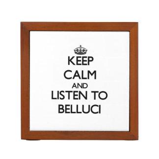 Guarde la calma y escuche Belluci