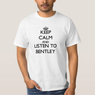 Guarde la calma y escuche Bentley Playera