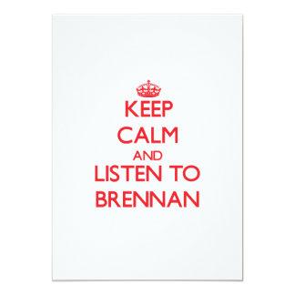"""Guarde la calma y escuche Brennan Invitación 5"""" X 7"""""""