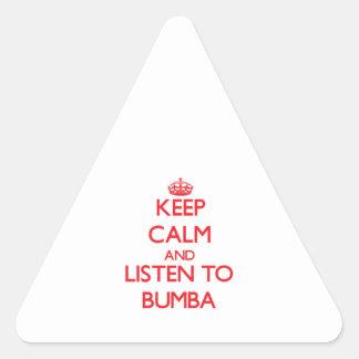 Guarde la calma y escuche BUMBA