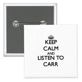 Guarde la calma y escuche Carr Pin