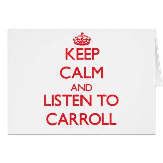 Guarde la calma y escuche Carroll Felicitaciones