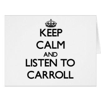 Guarde la calma y escuche Carroll Tarjetas