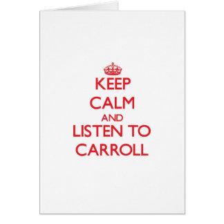 Guarde la calma y escuche Carroll Felicitación