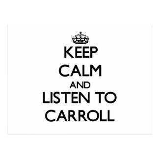 Guarde la calma y escuche Carroll Tarjeta Postal