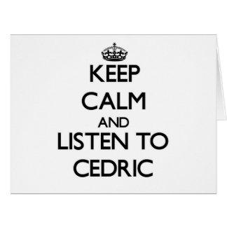 Guarde la calma y escuche Cedric Tarjetón