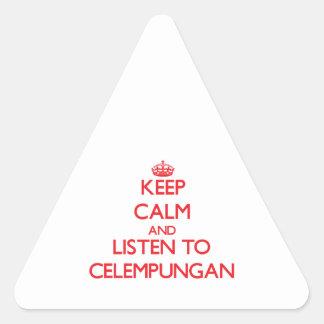 Guarde la calma y escuche CELEMPUNGAN