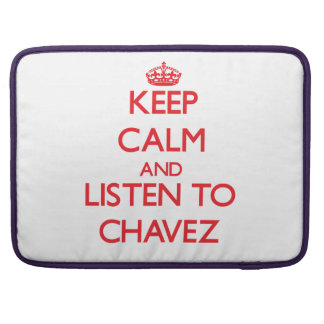 Guarde la calma y escuche Chavez Fundas Para Macbooks
