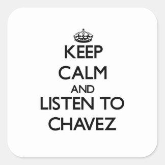 Guarde la calma y escuche Chavez Pegatinas Cuadradas