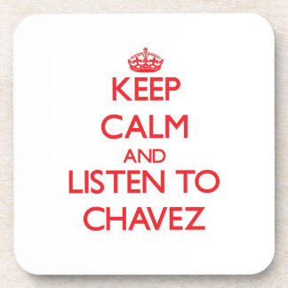 Guarde la calma y escuche Chavez Posavasos De Bebidas