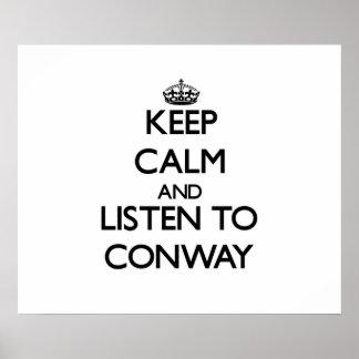 Guarde la calma y escuche Conway Posters