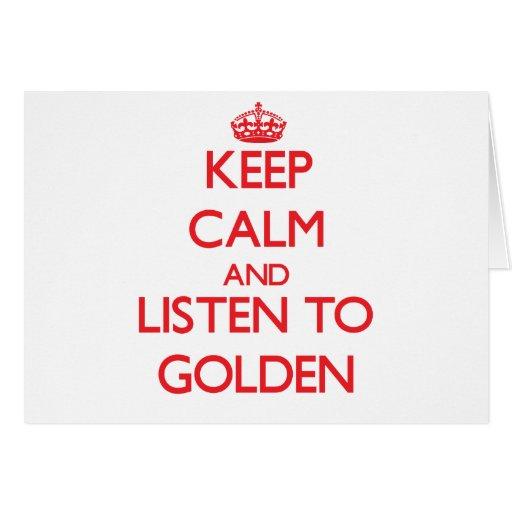 Guarde la calma y escuche de oro tarjeta de felicitación
