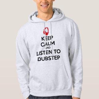 Guarde la calma y escuche Dubstep Sudadera