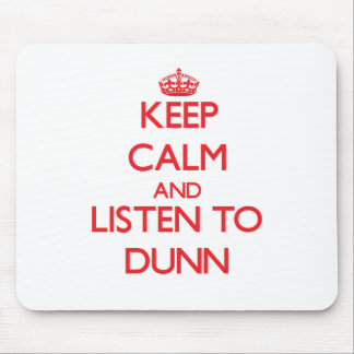 Guarde la calma y escuche Dunn Mousepad