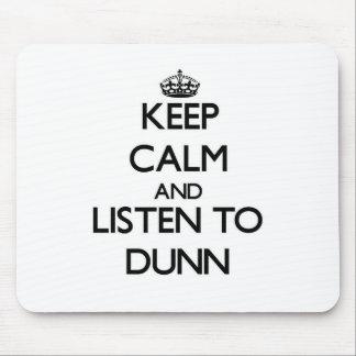 Guarde la calma y escuche Dunn Alfombrilla De Ratones
