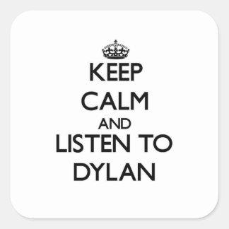 Guarde la calma y escuche Dylan Pegatina Cuadrada