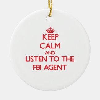 Guarde la calma y escuche el agente del FBI Adorno Redondo De Cerámica