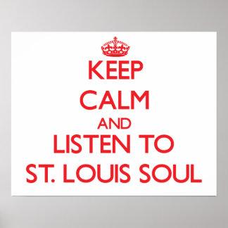 Guarde la calma y escuche el ALMA de ST. LOUIS Posters