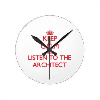 Guarde la calma y escuche el arquitecto reloj redondo mediano