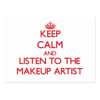 Guarde la calma y escuche el artista de maquillaje tarjetas de visita grandes