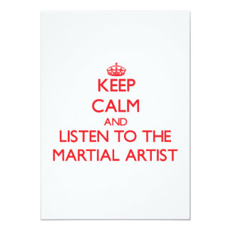 Guarde la calma y escuche el artista marcial invitación 12,7 x 17,8 cm