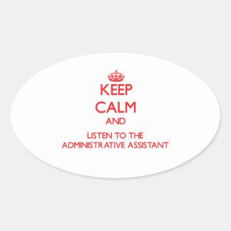 Guarde la calma y escuche el Assista administrativ Calcomanías Ovales