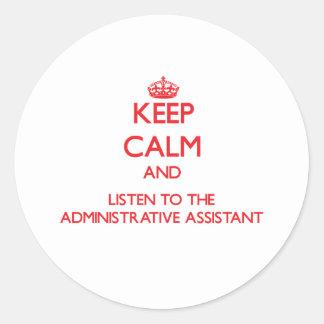 Guarde la calma y escuche el Assista administrativ Etiqueta Redonda