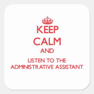 Guarde la calma y escuche el Assista administrativ Calcomanias Cuadradas