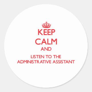 Guarde la calma y escuche el Assista administrativ Pegatinas Redondas