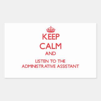 Guarde la calma y escuche el Assista administrativ Rectangular Pegatina