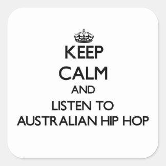 Guarde la calma y escuche el AUSTRALIANO HIP HOP Calcomanía Cuadradas Personalizadas