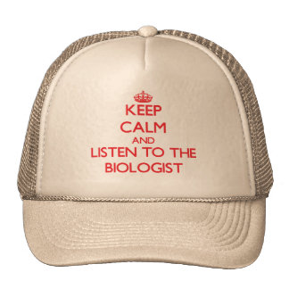 Guarde la calma y escuche el biólogo gorros