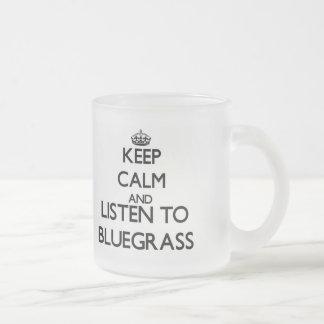 Guarde la calma y escuche el BLUEGRASS Taza Cristal Mate