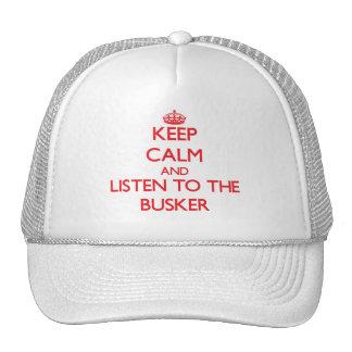 Guarde la calma y escuche el Busker Gorras De Camionero