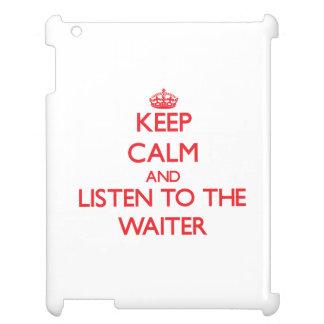 Guarde la calma y escuche el camarero
