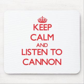 Guarde la calma y escuche el cañón alfombrilla de ratón