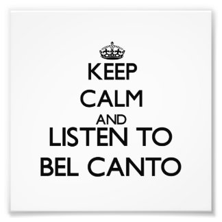Guarde la calma y escuche el CANTO de BELIO Impresion Fotografica