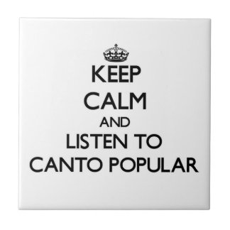 Guarde la calma y escuche el CANTO POPULAR Azulejo Ceramica