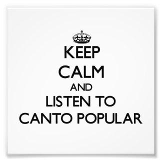 Guarde la calma y escuche el CANTO POPULAR Arte Fotografico