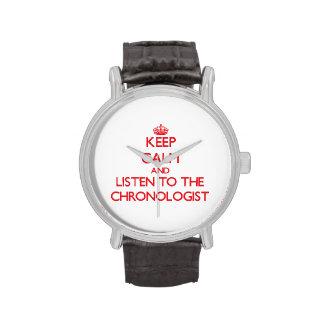Guarde la calma y escuche el Chronologist Reloj De Mano
