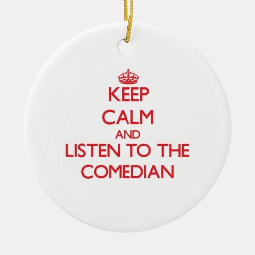 Guarde la calma y escuche el cómico ornamento de navidad