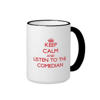 Guarde la calma y escuche el cómico tazas de café