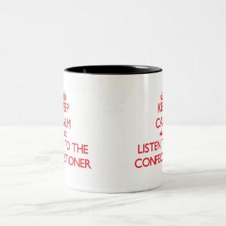 Guarde la calma y escuche el confitero taza dos tonos