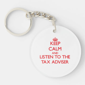 Guarde la calma y escuche el consejero de impuesto llavero redondo acrílico a una cara