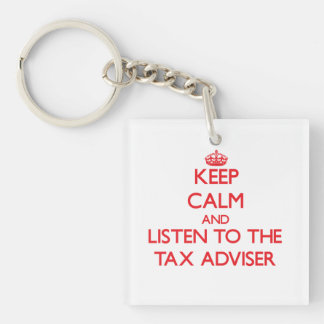 Guarde la calma y escuche el consejero de impuesto llavero cuadrado acrílico a doble cara